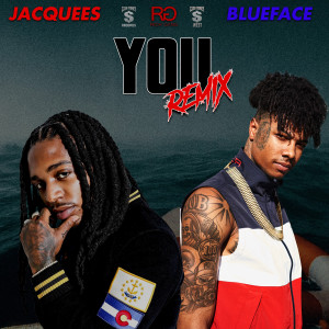 You 2019 Jacquees; Blueface