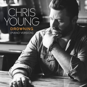 Chris Young的專輯Drowning (Piano Version)