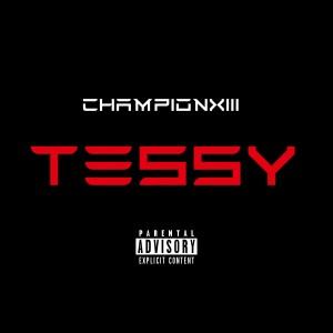Album Tessy (Explicit) from Championxiii