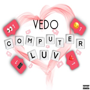 Listen to Computer Luv song with lyrics from VEDO