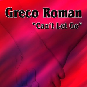 Album Can't Let Go (Remixes) from Greco Roman