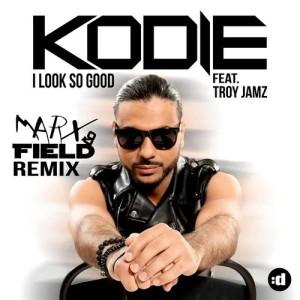Album I Look So Good (Marx & Field Remix) from Kodie
