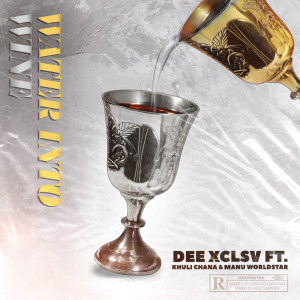 Album Water Into Wine from Dee XCLSV