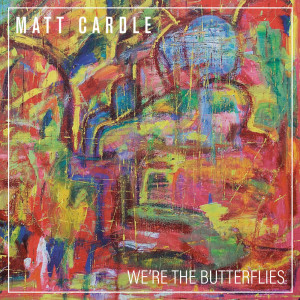 Album We're The Butterflies from Matt Cardle