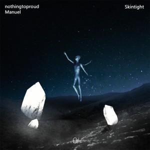 nothingtoproud的專輯Skintight (Explicit)