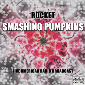 Album Rocket (Live) from Smashing Pumpkins
