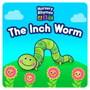 The Inch Worm dari Nursery Rhymes ABC