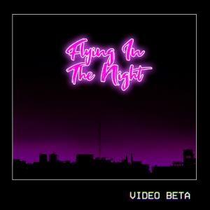 Video Beta的專輯Flying in the Night