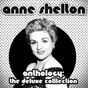 Album Anthology: Golden Selection (Remastered) from Anne Shelton