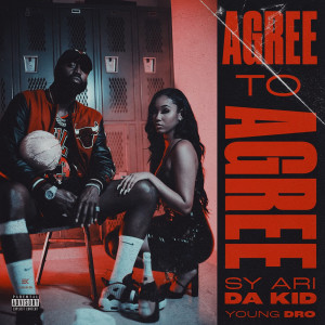 Album Agree to Agree (Explicit) from Sy Ari Da Kid