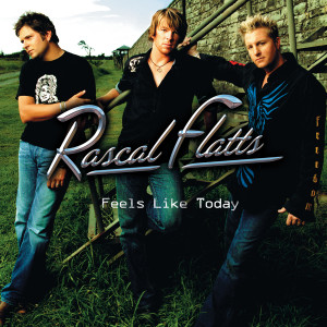 Feels Like Today 2008 Rascal Flatts