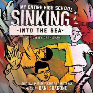 Album My Entire High School Sinking into the Sea (Original Motion Picture Soundtrack) from Rani Sharone