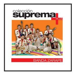 Coleccion Suprema Plus- Banda Zarape 2007 Banda Zarape