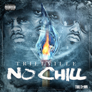 Trillville的專輯No Chill (Explicit)
