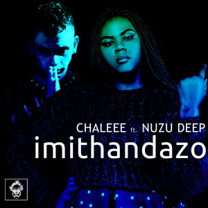 Listen to Imithandazo (Chaleee After Hours Mix) song with lyrics from Chaleee