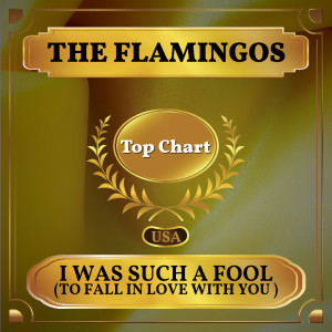 Album I Was Such a Fool (to Fall in Love with You) from The Flamingos