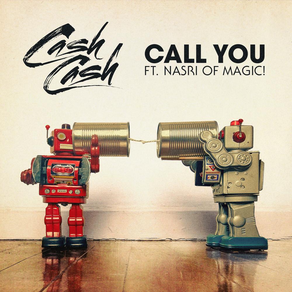 Call You (feat. Nasri of MAGIC!)