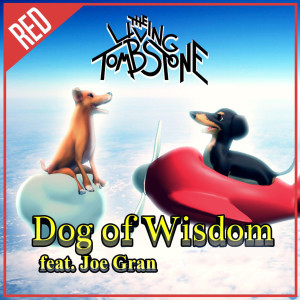 The Living Tombstone的專輯Dog of Wisdom (Red Version)
