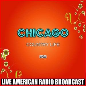 Chicago的專輯Country Life (Live)