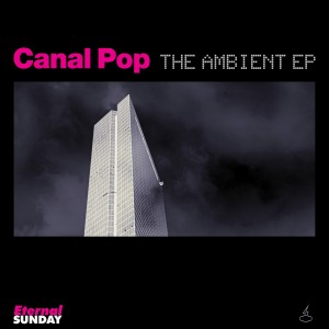 Album The Ambient EP from Canal Pop