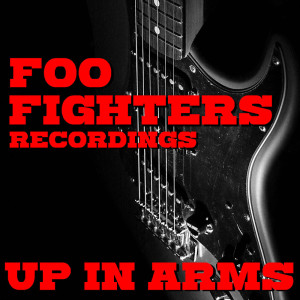 Album Up In Arms Foo Fighters Recordings from Foo Fighters