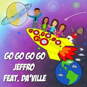 Album Go Go Go Go (feat. Da'Ville) from DA'Ville