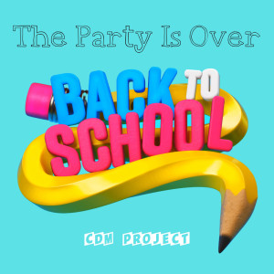 The Party Is Over - Back To School