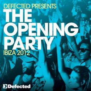 Album Defected Presents The Opening Party Ibiza 2012 from Various Artists