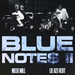 อัลบัม Blue Notes 2 (feat. Lil Uzi Vert) ศิลปิน Meek Mill