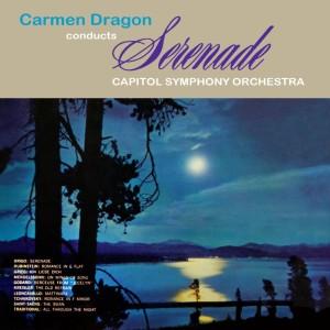 Capitol Symphony Orchestra的專輯Carmen Dragon Conducts Serenade