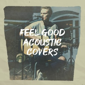 Album Feel Good Acoustic Covers from Acoustic Guitar Music
