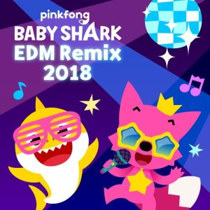 碰碰狐PINKFONG的專輯Baby Shark EDM Remix (2018)