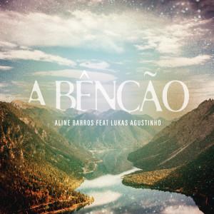 Album A Bênção (The Blessing) from Aline Barros