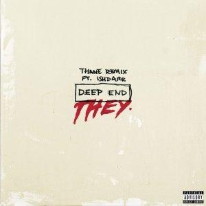Deep End (feat. IshDARR) (Thane Remix) (Explicit)