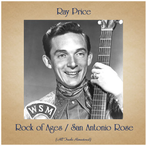 Album Rock of Ages / San Antonio Rose (All Tracks Remastered) from Ray Price