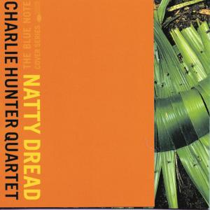 Natty Dread 1997 Charlie Hunter