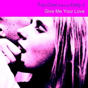 Album Give Me Your Love from Eddy J