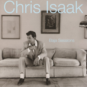 Album Baja Sessions from Chris Isaak