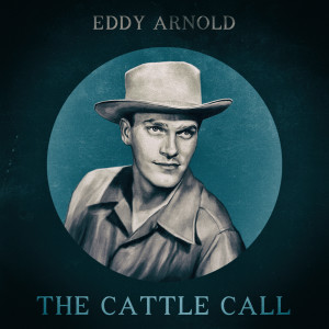 Eddy Arnold的專輯The Cattle Call