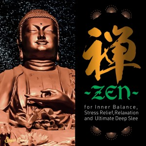 "Album 禅 ZEN ""for Inner Balance, Stress Relief, Relaxation and  Ultimate Deep Sleep"" from RELAX WORLD"