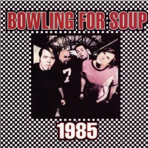Listen to 1985 song with lyrics from Bowling for Soup