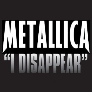 Listen to I Disappear song with lyrics from Metallica