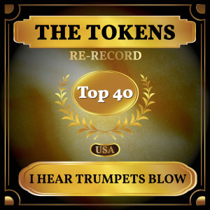 The Tokens的專輯I Hear Trumpets Blow (Billboard Hot 100 - No 30)