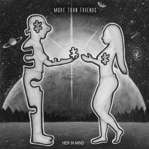 Album More Than Friends from H.I.M. (HER In Mind)