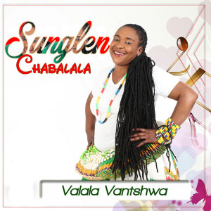 Album Valala Vantshwa from Sunglen Chabalala