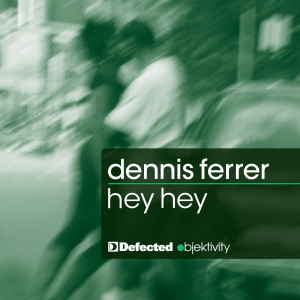 Album Hey Hey from Dennis Ferrer