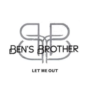 Ben's Brother的專輯Let Me Out