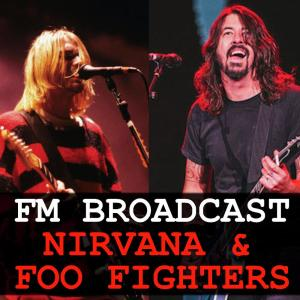 Album FM Broadcast Nirvana & Foo Fighters from Nirvana