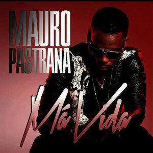 Listen to Má Vida song with lyrics from Mauro Pastrana