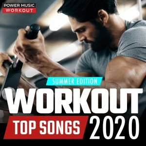 Power Music Workout的專輯Workout Top Songs 2020 - Summer Edition